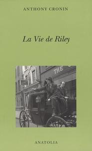 Anthony Cronin - La Vie de Riley.