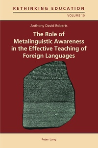 Anthony david Roberts - The Role of Metalinguistic Awareness in the Effective Teaching of Foreign Languages.