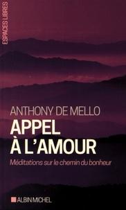 Anthony De Mello - Appel à l'amour - Méditations sur le chemin du bonheur.