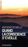 Anthony De Mello - Quand la conscience s'éveille.