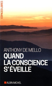 Anthony De Mello - Quand la conscience s'éveille.