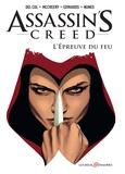 Anthony Del Col et Conor McCreery - Assassin's Creed Tome 1 : L'épreuve du feu.
