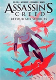 Anthony Del Col et Conor McCreery - Assassin's Creed Tome 3 : Retour aux sources.