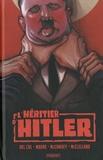 Anthony Del Col et Geoffrey Moore - L'héritier d'Hitler.