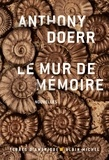 Anthony Doerr et Anthony Doerr - Le Mur de mémoire.