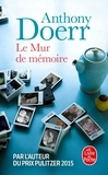 Anthony Doerr - Le mur de mémoire.