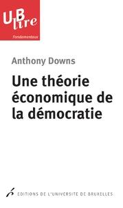 Anthony Downs - Une théorie économique de la démocratie.
