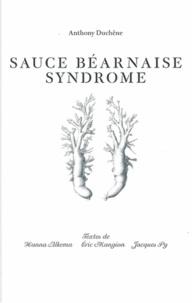 Anthony Duchêne - Sauce béarnaise syndrome.