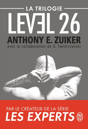 Anthony E. Zuiker - Level 26  : La trilogie - Level 26 ; Dark Prophecy ; Dark Revelations.