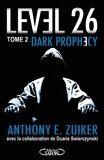 Anthony E. Zuiker et Duane Swierczynski - Level 26 Tome 2 : Dark prophecy.