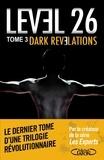Anthony E. Zuiker - Level 26 Tome 3 : Dark révélations.