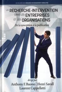 Anthony F. Buono et Henri Savall - La recherche-intervention dans les entreprises et les organisations - De la conception à la publication.