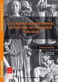 Anthony Falgas - Le dualisme juridictionnel en matière de propriété publique.