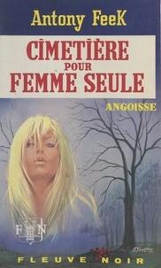 Anthony Feek - Cimetière pour femme seule.