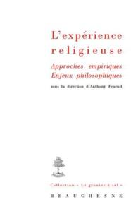 Anthony Feneuil - L'expérience religieuse - Approches empiriques, Enjeux philosophiques.