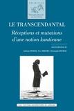 Anthony Feneuil et Yves Meessen - Le transcendantal - Réceptions et mutations d'une notion kantienne.