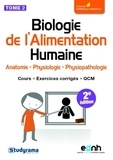 Anthony Ferreira et Clotilde Petretti - Biologie de l'alimentation humaine - Tome 2, Anatomie, physiologie, physiopathologie.