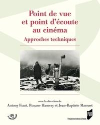 Anthony Fiant et Roxane Hamery - Point de vue et point d'écoute au cinéma - Approches techniques.