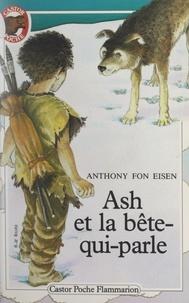 Anthony Fon Eisen et Bruno Le Sourd - Ash et la bête-qui-parle.