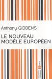 Anthony Giddens - Le nouveau modèle européen.
