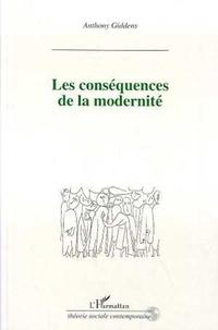 Anthony Giddens - Les conséquences de la modernité.