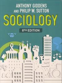 Anthony Giddens et Philip-W Sutton - Sociology.