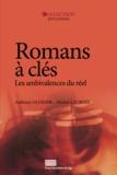 Anthony Glinoer et Michel Lacroix - Romans à clés - Les ambivalences du réel.