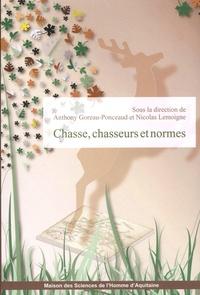 Anthony Goreau-Ponceaud et Nicolas Lemoigne - Chasse, chasseurs et normes.