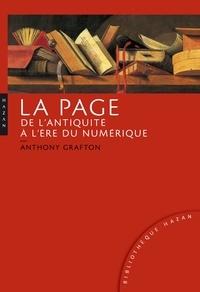 Anthony Grafton - La page de l'Antiquité à l'ère du numérique - Histoire, usages, esthétiques.
