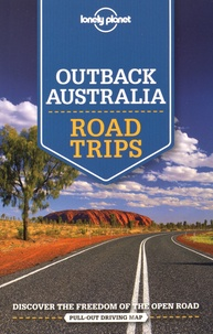 Anthony Ham et Carolyn Bain - Outback Australia - Road Trips.