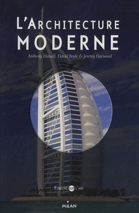 Anthony Hassell et David Boyle - L'architecture moderne.