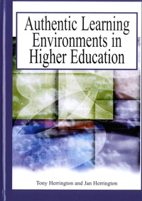 Anthony Herring et Jan Herrington - Authentic Learning Environments in Higher Education.