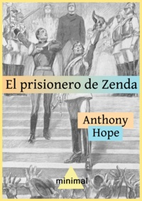 Anthony Hope - El prisionero de Zenda.