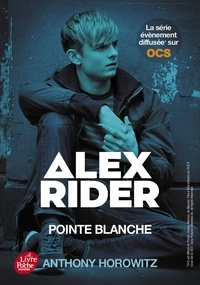 Open source ebooks téléchargement gratuit Alex Rider 2- Pointe Blanche par Anthony Horowitz (French Edition)