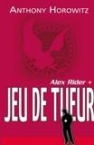Anthony Horowitz - Alex Rider 4 - Le jeu du tueur.