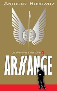 Anthony Horowitz - Alex Rider 6 - Arkange.