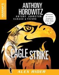 Anthony Horowitz et Antony Johnston - Alex Rider  : Eagle strike.