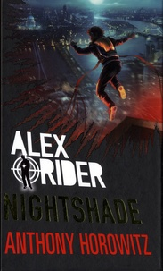 Anthony Horowitz - Alex Rider  : Nightshade.