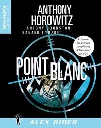 Anthony Horowitz - Alex Rider  : Point blanc.