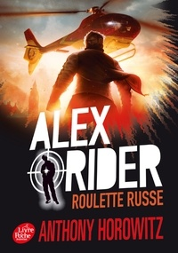 Anthony Horowitz - Alex Rider Tome 10 : Roulette russe.