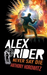 Anthony Horowitz - Alex Rider - Tome 11 - Never Say Die.