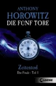 Anthony Horowitz - Die fünf Tore 05. Zeitentod - Das Finale - Teil 1.