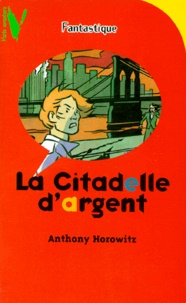 Anthony Horowitz - La Citadelle d'argent.