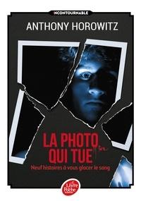 Anthony Horowitz - La photo qui tue - Neuf histoires à vous glacer le sang.
