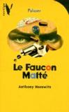Anthony Horowitz - Le faucon malté.
