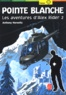Anthony Horowitz - Les aventures d'Alex Rider Tome 2 : Pointe Blanche.
