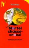 Anthony Horowitz - Mortel chassé-croisé.