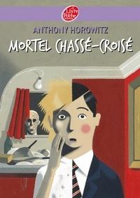 Anthony Horowitz - Mortel chassé croisé.