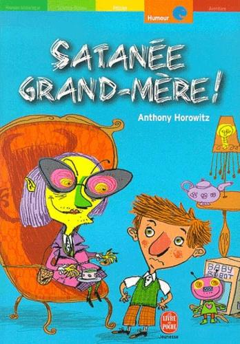 Anthony Horowitz - Satanée grand-mère !.