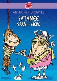 Anthony Horowitz - Satanée Grand-mère !.